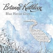 Brianne Kathleen CD Cover Blue Heron Grey