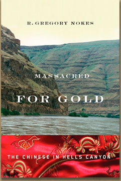 Massacred for Gold, The Chinese in Hells Canyon