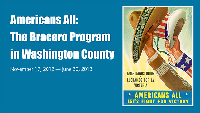 Americans All: The Bracero Program - courtesy of Washington County Museum