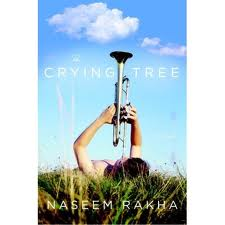 The Crying Tree by Naseem Rakha