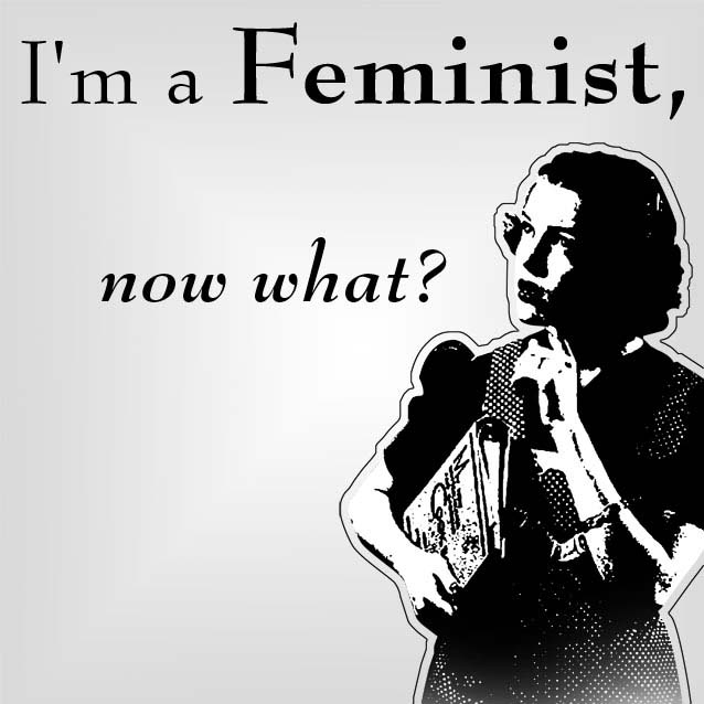 graphic, I'm a feminist, now what?