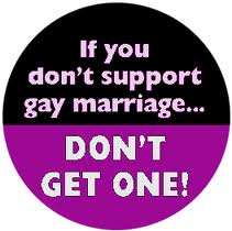 if you don't like gay marriage, don't get one