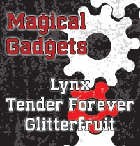 Magical Gadgets featuring Lynx Tender Forever and Glitterfruit on Fri March 16