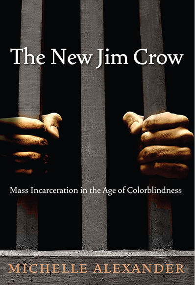 The New Jim Crow by Michelle Alexander
