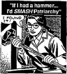 If I had a hammer I'd smash patriarchy