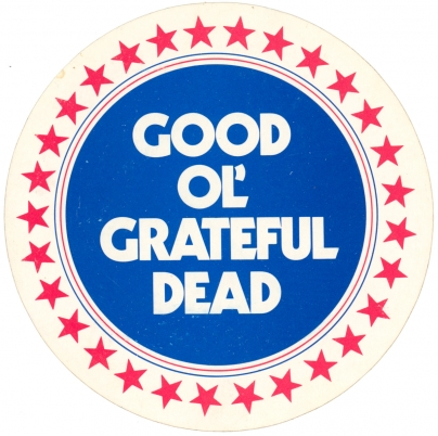 Old red white blue round sticker:  Good 'Ol Grateful Dead