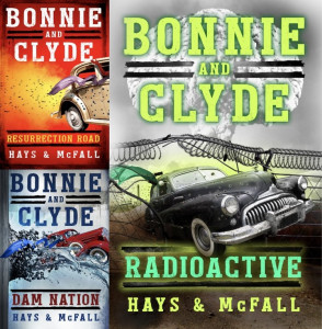 Bonnie and Clyde: Radioactive by Clark Hays and Kathleen McFall