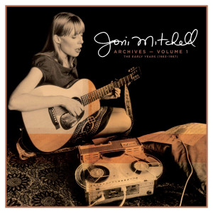 Joni Mitchell Archives Volume 1: The Early Years (1963-1967)