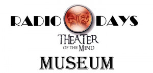 Radio Days Theater of the Mind Museum logo