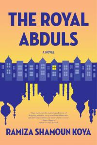 The Royal Abduls by Ramiza Shamoun Koya
