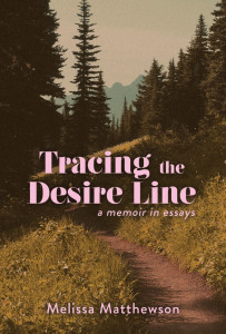 Tracing the Desire Line by Melissa Matthewson